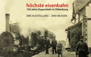 Höchste Eisenbahn – 150 Jahre Zugverkehr in Oldenburg