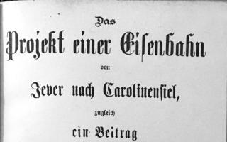 1886 - Das Projekt einer Eisenbahn von Jever nach Carolinensiel