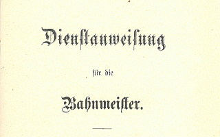 1897 Dienstanweisung für die Bahnmeister