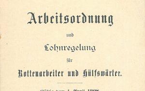 1908 - Arbeitsordnung und Lohnregelung für Rottenarbeiter und Hülfswärter
