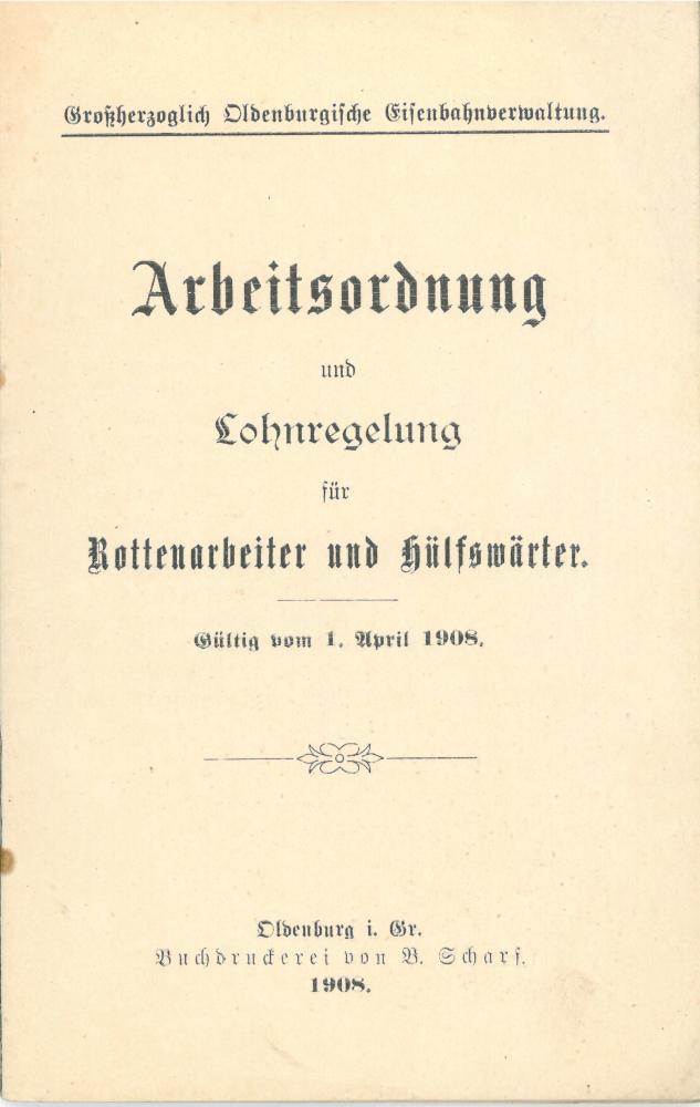 1908 - Arbeitsordnung und Lohnregelung für Rottenarbeiter und Hülfswärter - Deckblatt